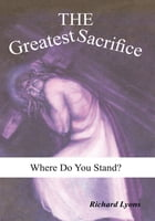 The Greatest Sacrifice: Where Do You Stand?