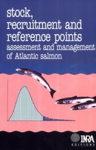 Stock, Recruitment and Reference Points: Assessment and Management of Atlantic Salmon by Gérald Chaput