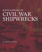 Encyclopedia of Civil War Shipwrecks: Poems by W. Craig Gaines
