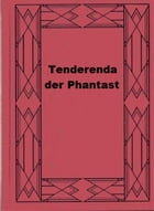 Tenderenda der Phantast by Hugo Ball