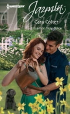 Un amor muy dulce by Cara Colter