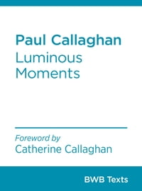 Paul Callaghan: Luminous Moments