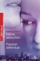 Intime séduction - Passion défendue (Harlequin Passions) by Barbara Dunlop
