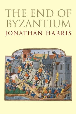 Book The End of Byzantium by Jonathan Harris
