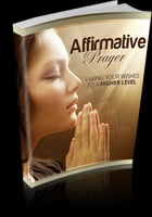 Affirmative Prayer by Anonymous