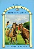 HORSE GAMES by Bonnie Bryant