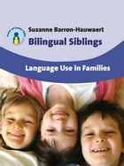 Bilingual Siblings by Barron-Hauwaert, Suzanne
