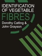 Identification of Vegetable Fibres by D. Catling