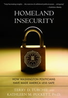 Homeland Insecurity by Kathleen Puckett PhD