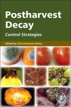 Postharvest Decay: Control Strategies