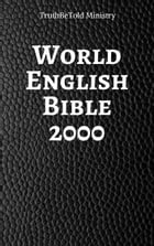World English Bible 2000 by TruthBeTold Ministry