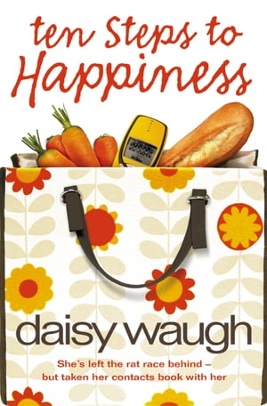 Ten Steps to Happiness by Daisy Waugh