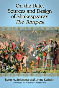 On the Date, Sources and Design of Shakespeare's The Tempest