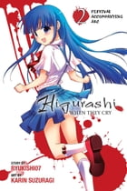 Higurashi When They Cry: Festival Accompanying Arc, Vol. 2 by Ryukishi07