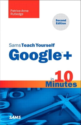 Book Sams Teach Yourself Google+ in 10 Minutes by Patrice-Anne Rutledge