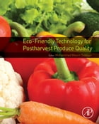 Eco-Friendly Technology for Postharvest Produce Quality by Mohammed Wasim Siddiqui