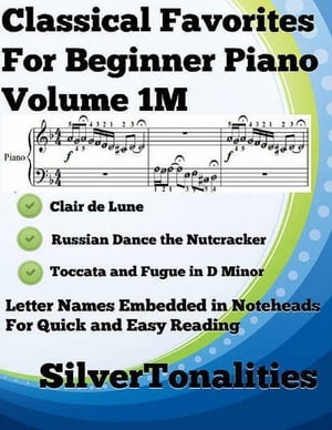Classical Favorites for Beginner Piano Volume 1 M by Silver Tonalities
