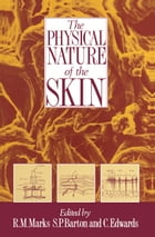 The Physical Nature of the Skin by R.M. Marks