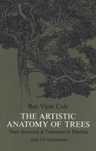 The Artistic Anatomy of Trees by Rex V. Cole