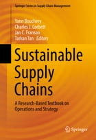 Sustainable Supply Chains: A Research-Based Textbook on Operations and Strategy by Yann Bouchery