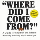 Where Did I Come From?-African American Edition Cover Image