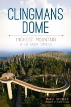 Clingmans Dome: Highest Mountain in the Great Smokies by Marci Spencer