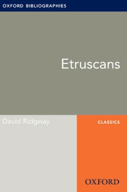Book Etruscans: Oxford Bibliographies Online Research Guide by David Ridgway