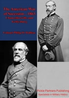 The American War of Sucession – 1863 [Illustrated Edition]: Chancellorsville and Gettysburg by Colonel Philip H. Dalbiac