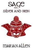 Silver and Iron by Marian Allen
