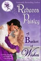A Basket of Wishes by Rebecca Paisley