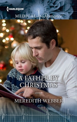 A Father By Christmas by Meredith Webber