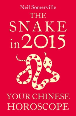 Book The Snake in 2015: Your Chinese Horoscope by Neil Somerville