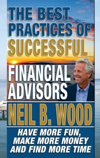 The Best Practices Of Successful Financial Advisors