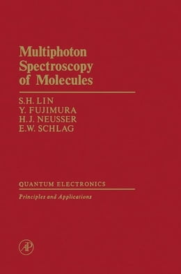 Book Multiphoton Spectroscopy of Molecules by Lin, S.H.