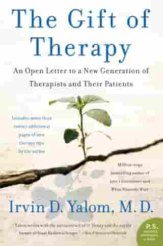 The Gift of Therapy: An Open Letter to a New Generation of Therapists and Their Patients by Irvin Yalom