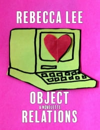 Object Relations: A Novelette