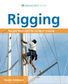 Rigging: Rig Your Boat Right for Racing or Cruising by Danilo Fabbroni