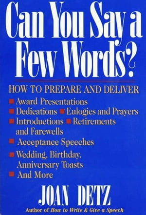 Can You Say a Few Words? How to Prepare and Deliver a Speech for Any Special Occasion