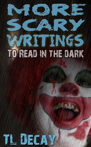More Scary Writings To Read in the Dark