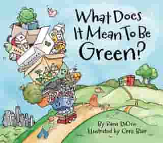 What Does It Mean to Be Green? de Rana DiOrio