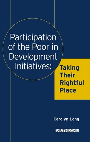Participation of the Poor in Development Initiatives Taking Their Rightful Place
