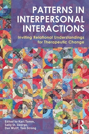 Patterns in Interpersonal Interactions Inviting Relational Understandings for Therapeutic Change