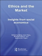 Ethics and the Market: Insights from Social Economics