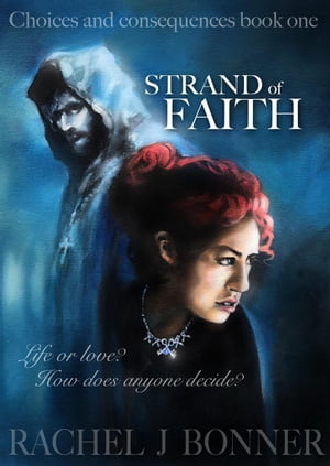 Strand of Faith: Choices and Consequences, #1
