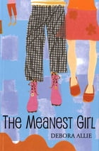 The Meanest Girl by Debora Allie