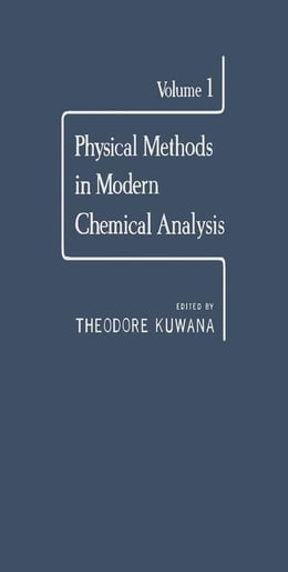 Book Physical Methods in Modern Chemical Analysis V1 by Kuwana, Theodore