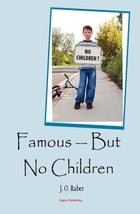 Famous — But No Children by J. O. Raber