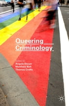 Queering Criminology