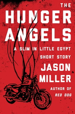 Book The Hunger Angels: A Slim in Little Egypt Short Story by Jason Miller