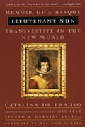 One of the earliest known autobiographies by a woman, this is the extraordinary tale of Catalina de Erauso, who in 1599 escaped from a Basque convent dressed as a man and went on to live one of the most wildly fantastic lives of any woman in histo